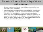 students lack an understanding of atoms and molecules4