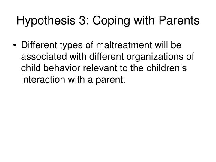 Hypothesis 3: Coping with Parents