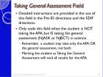 taking general assessment field