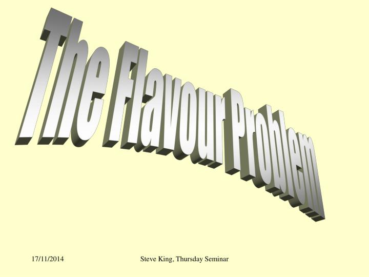 The Flavour Problem