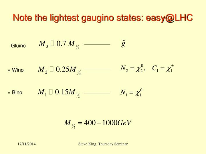 Note the lightest gaugino states: easy@LHC