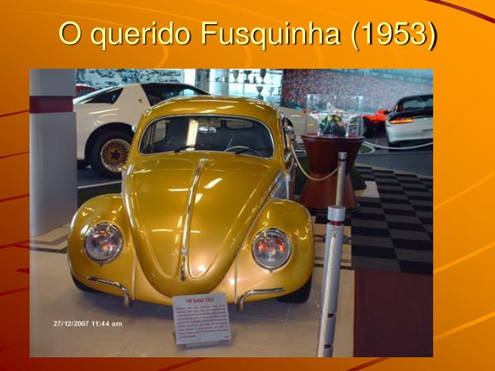 O querido Fusquinha (1953)