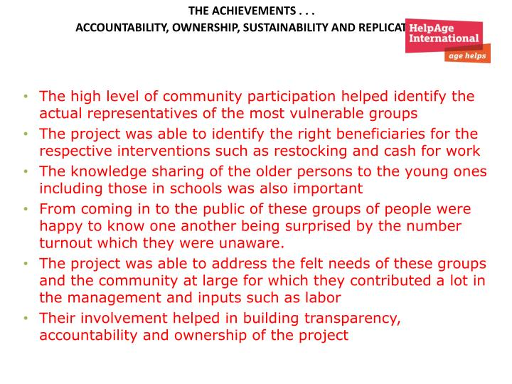 The high level of community participation helped identify the actual representatives of the most vulnerable groups