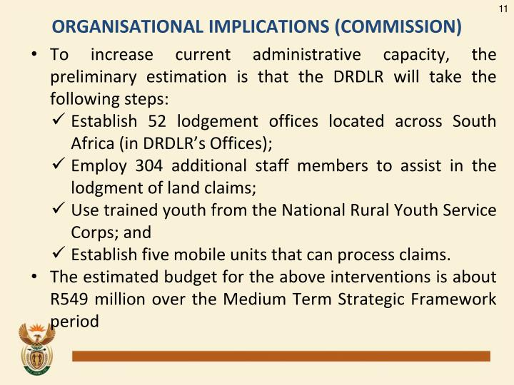 To increase current administrative capacity, the preliminary estimation is that the DRDLR will take the following steps