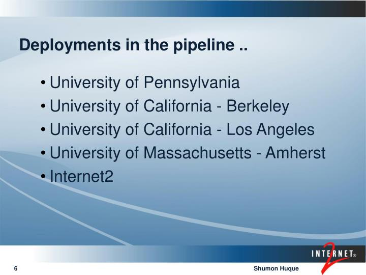 Deployments in the pipeline ..