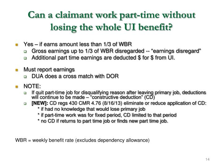 Can a claimant work part-time without losing the whole UI benefit?