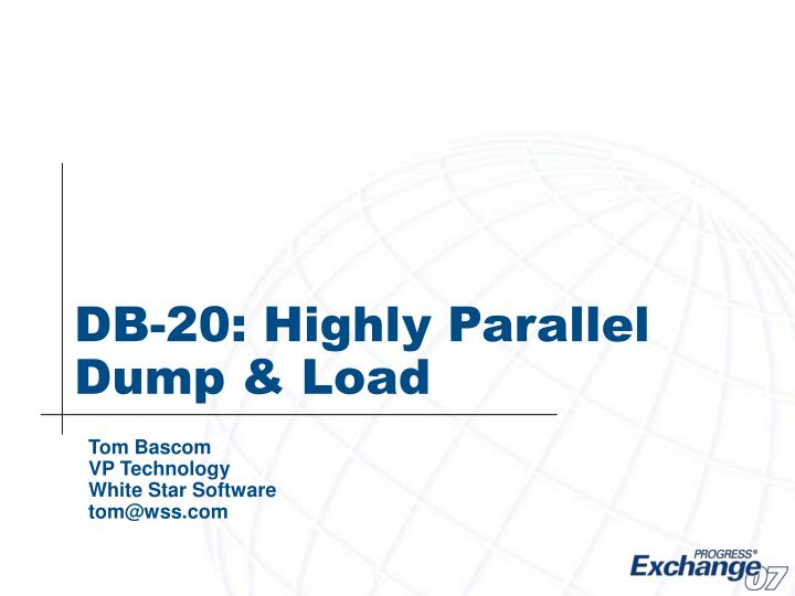db 20 highly parallel dump load