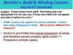 bartlett v budd whaling custom dqs 66 67 radium2