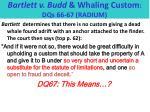 bartlett v budd whaling custom dqs 66 67 radium3