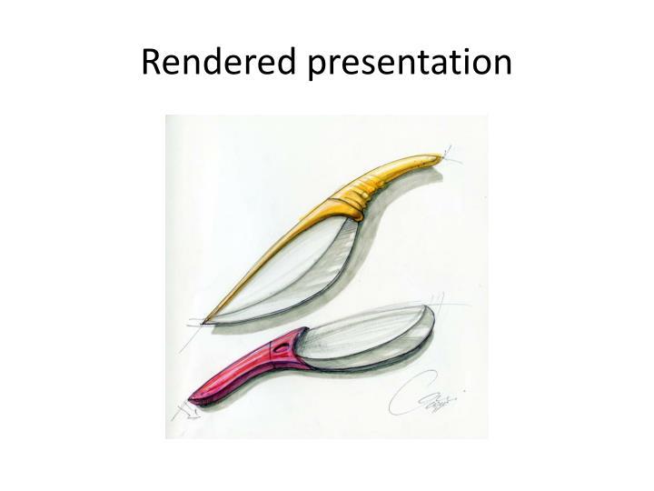 Rendered presentation