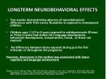 longterm neurobehavioral effects