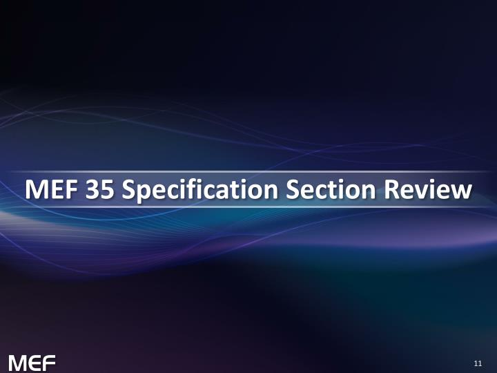 MEF 35 Specification Section Review