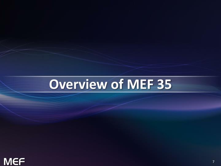 Overview of MEF 35
