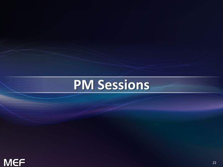 PM Sessions