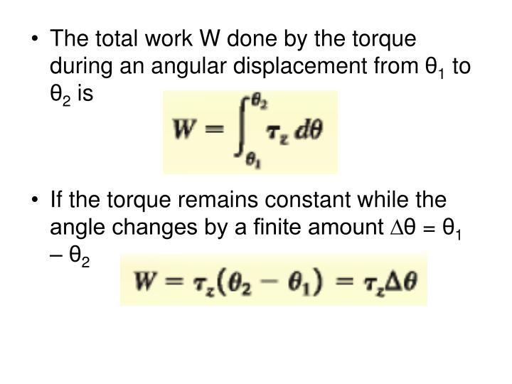 The total work W done by the torque during an angular displacement from