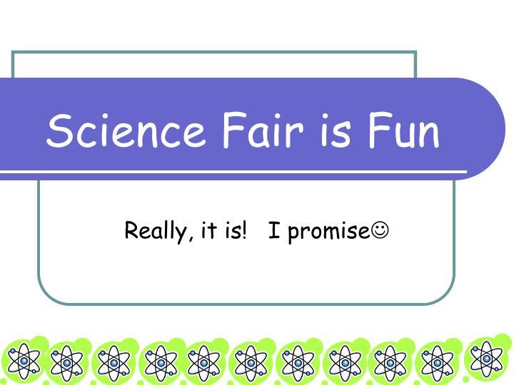 Science Fair is Fun