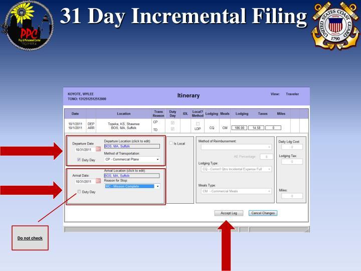 31 Day Incremental Filing