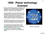 1959 planar technology invented