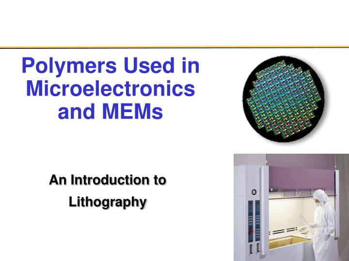 polymers used in microelectronics and mems n.