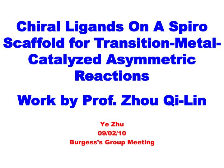 Chiral Ligands On A Spiro Scaffold for Transition-Metal-Catalyzed Asymmetric Reactions