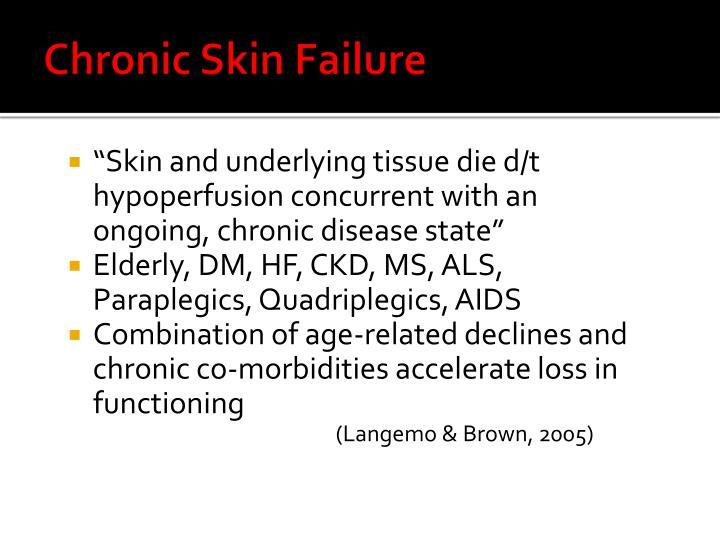 Chronic Skin Failure