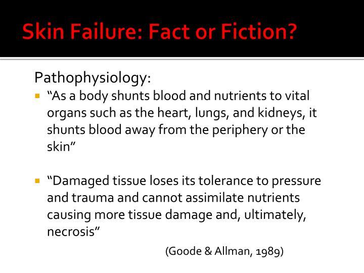 Skin Failure: Fact or Fiction?