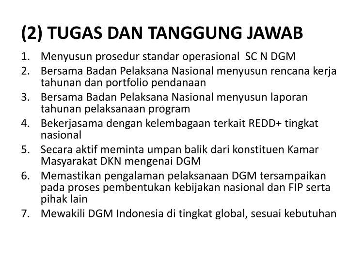 (2) TUGAS DAN TANGGUNG JAWAB