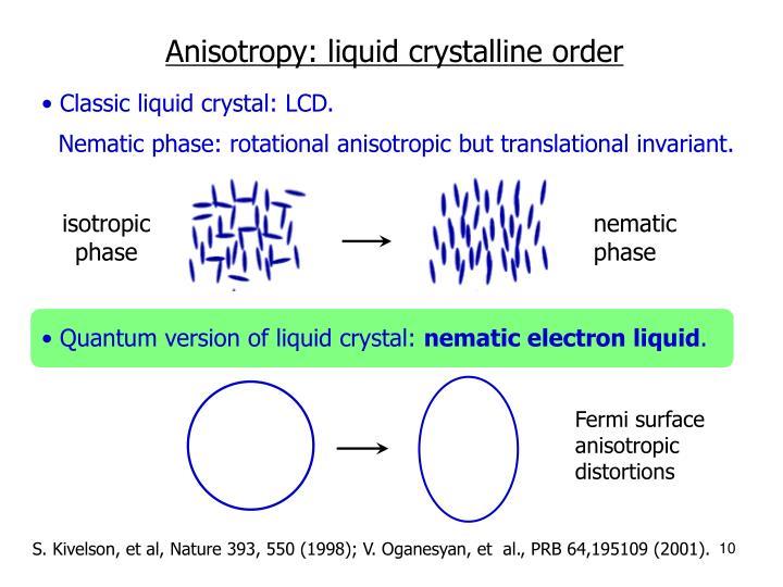 Anisotropy: liquid crystalline order