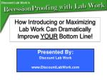 how introducing or maximizing lab work can dramatically improve your bottom line