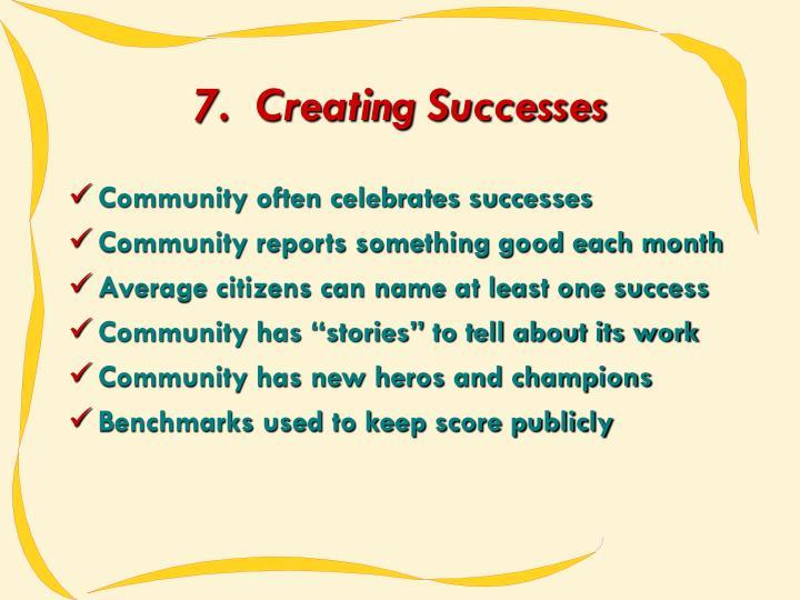 7.  Creating Successes