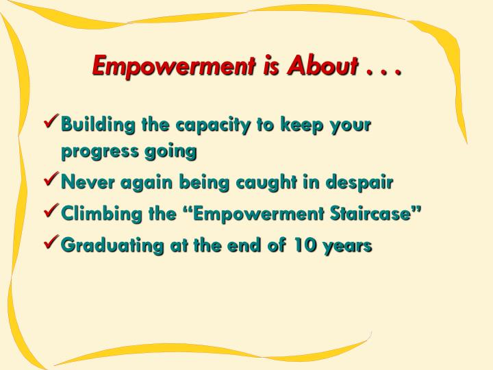 Empowerment is About . . .