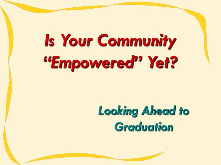 Is your community empowered yet