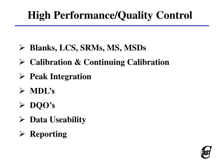 High Performance/Quality Control
