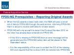 fpds ng prerequisites reporting original awards