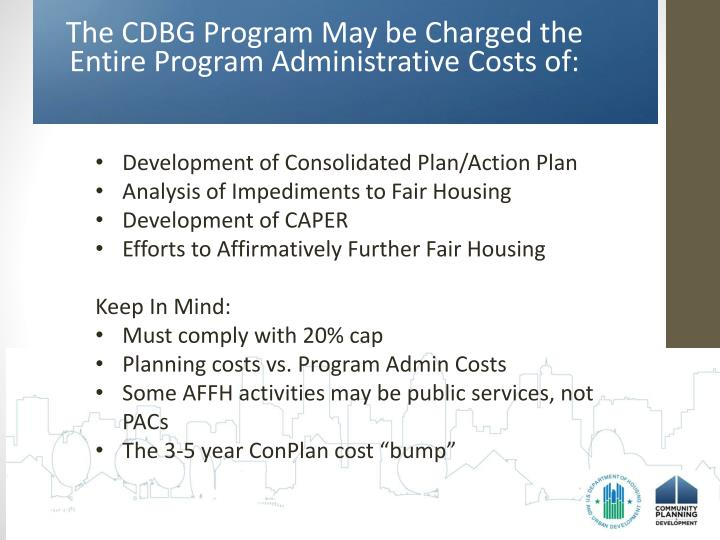 The CDBG Program May be Charged the Entire Program Administrative Costs of: