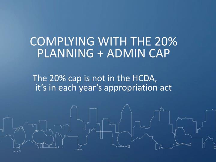 COMPLYING WITH THE 20% PLANNING + ADMIN CAP
