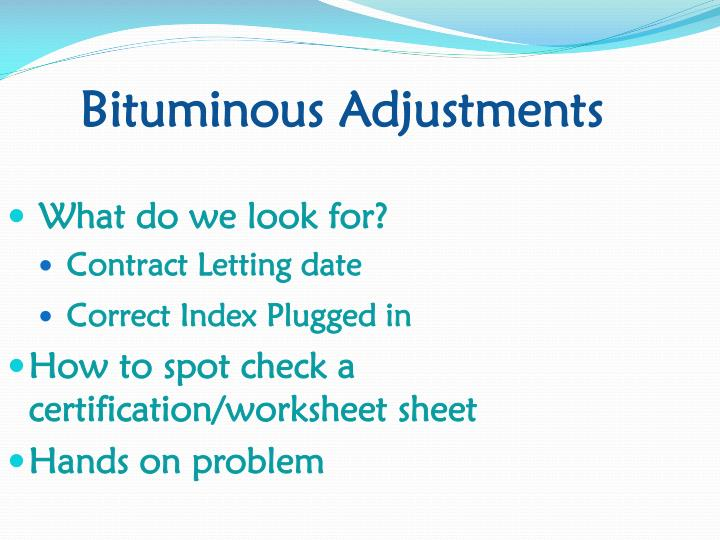 Bituminous Adjustments