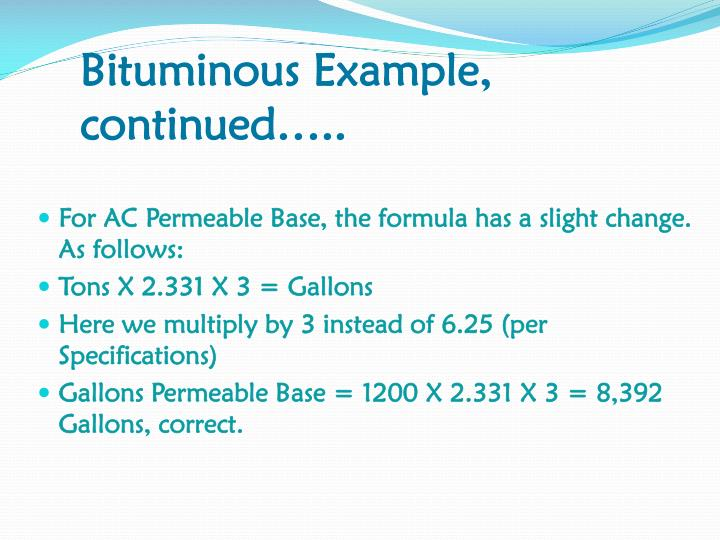 Bituminous Example, continued…..