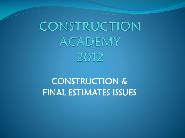 Construction academy 2012