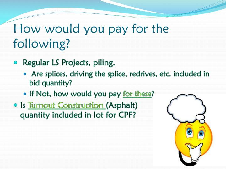 How would you pay for the following?