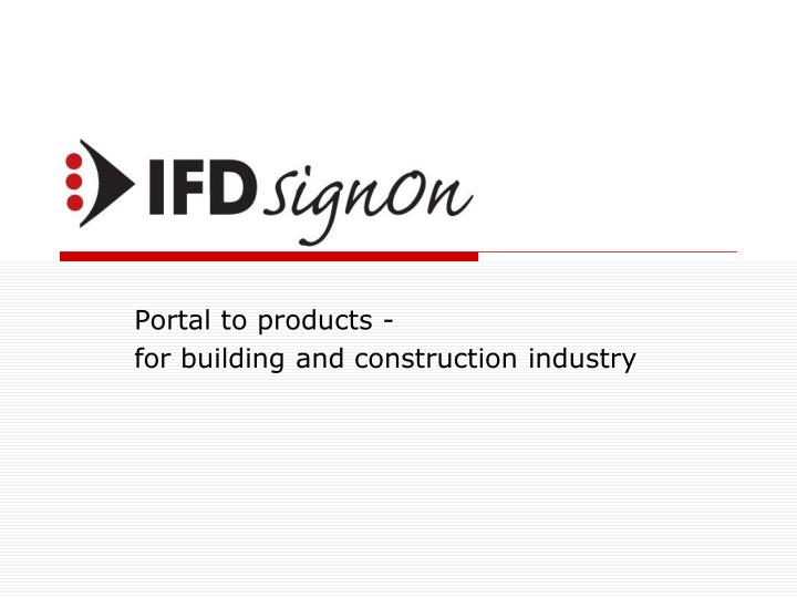 Portal to products for building and construction industry