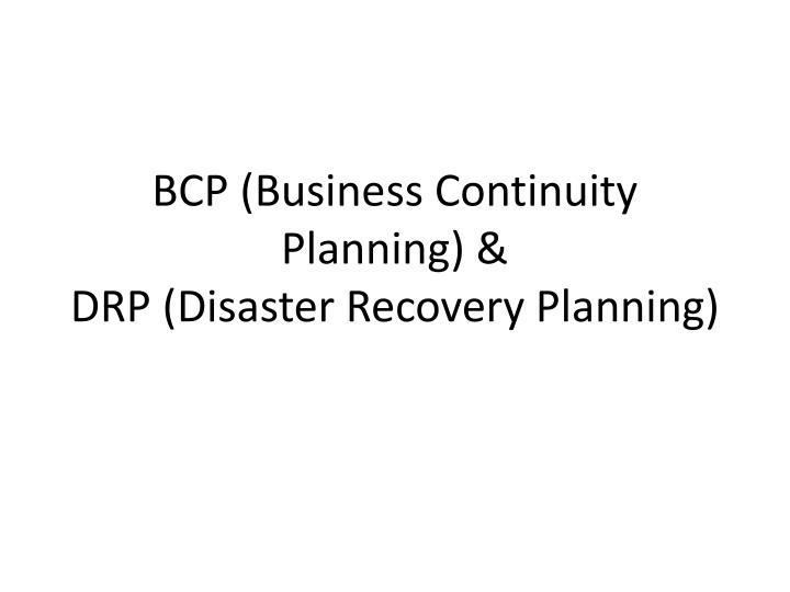 BCP (Business Continuity Planning) &