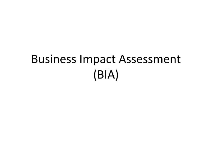 Business Impact Assessment (BIA)