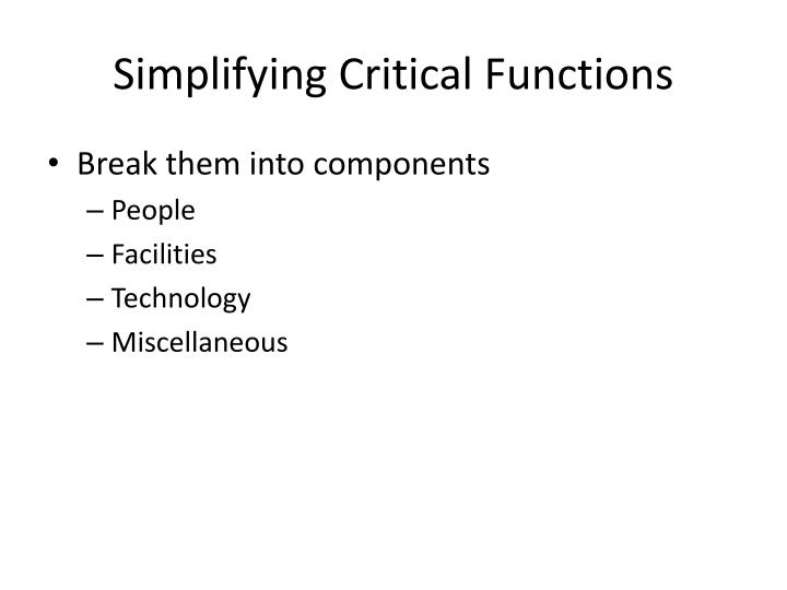 Simplifying Critical Functions