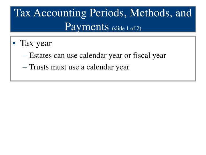 Tax Accounting Periods, Methods, and Payments