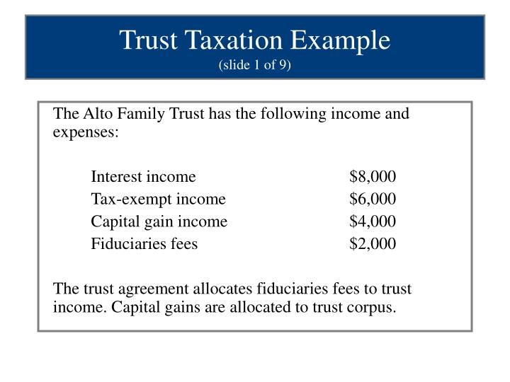 The Alto Family Trust has the following income and expenses: