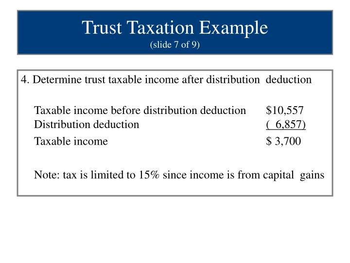 4. Determine trust taxable income after distribution  deduction