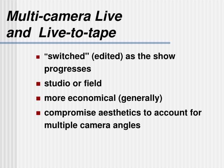Multi camera live and live to tape1