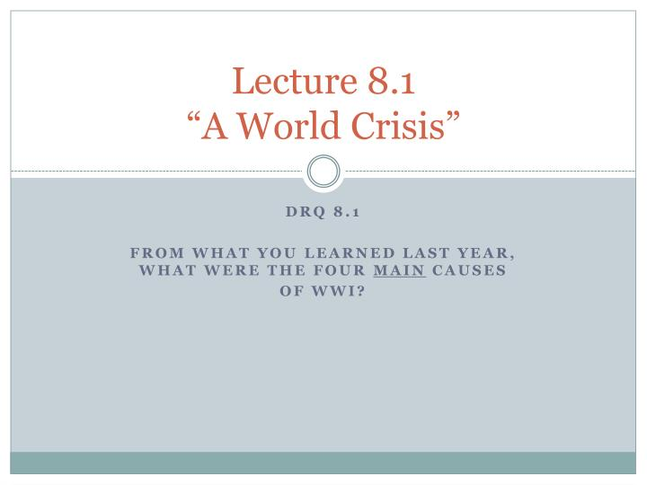Lecture 8 1 a world crisis