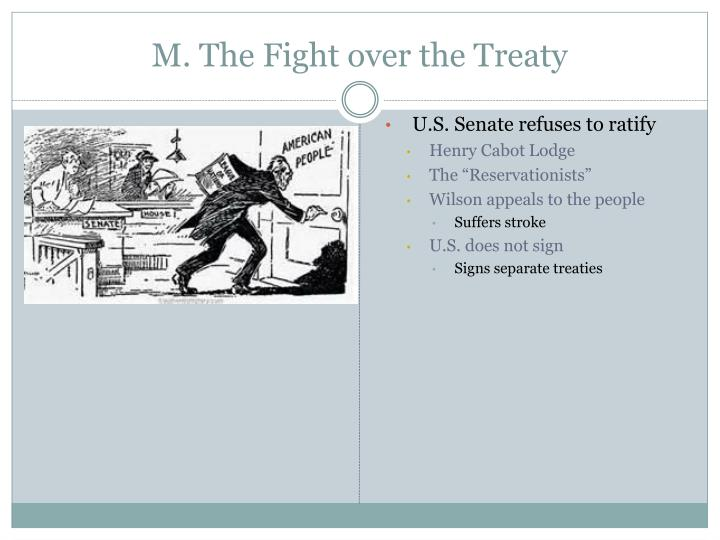M. The Fight over the Treaty
